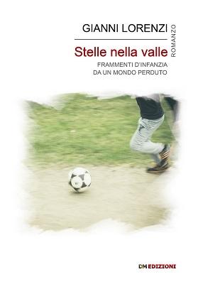 stelle nella valle romanzo di gianni lorenzi scrittore veneto libri vicenza valdastico infanzia a vicenza